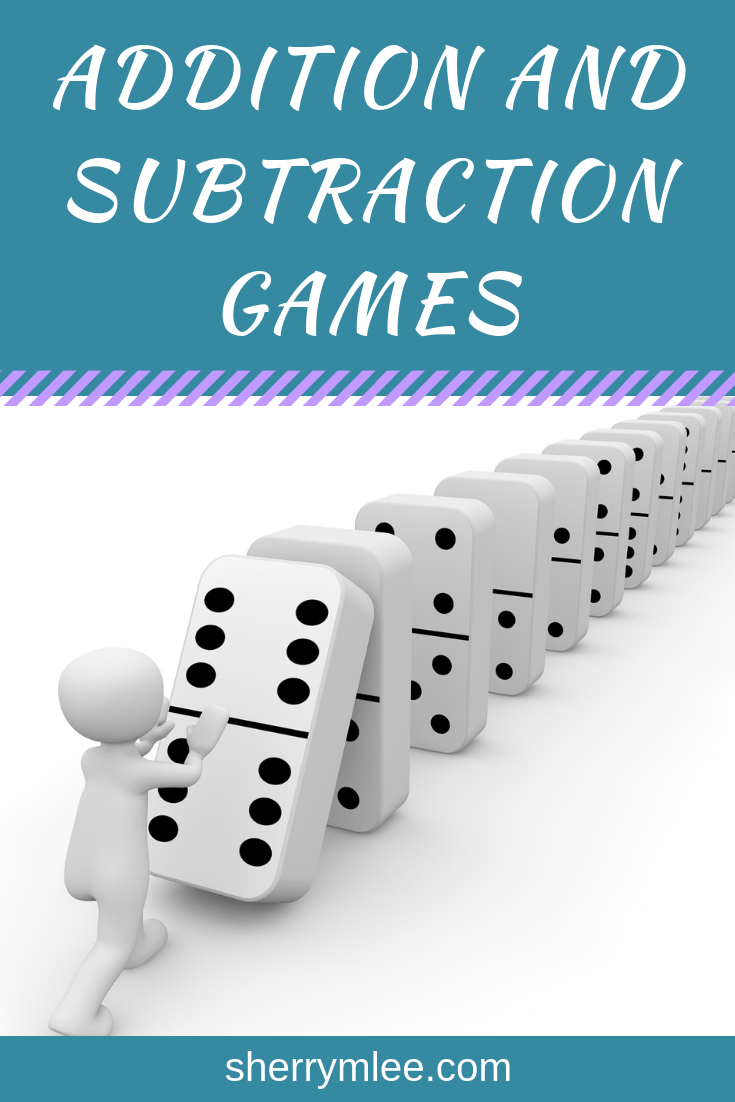 Addition and Subtraction Games; making math fun; addition facts; addition fact games; subtraction fact games; addition games; subtraction games; making addition fun; making subtraction fun