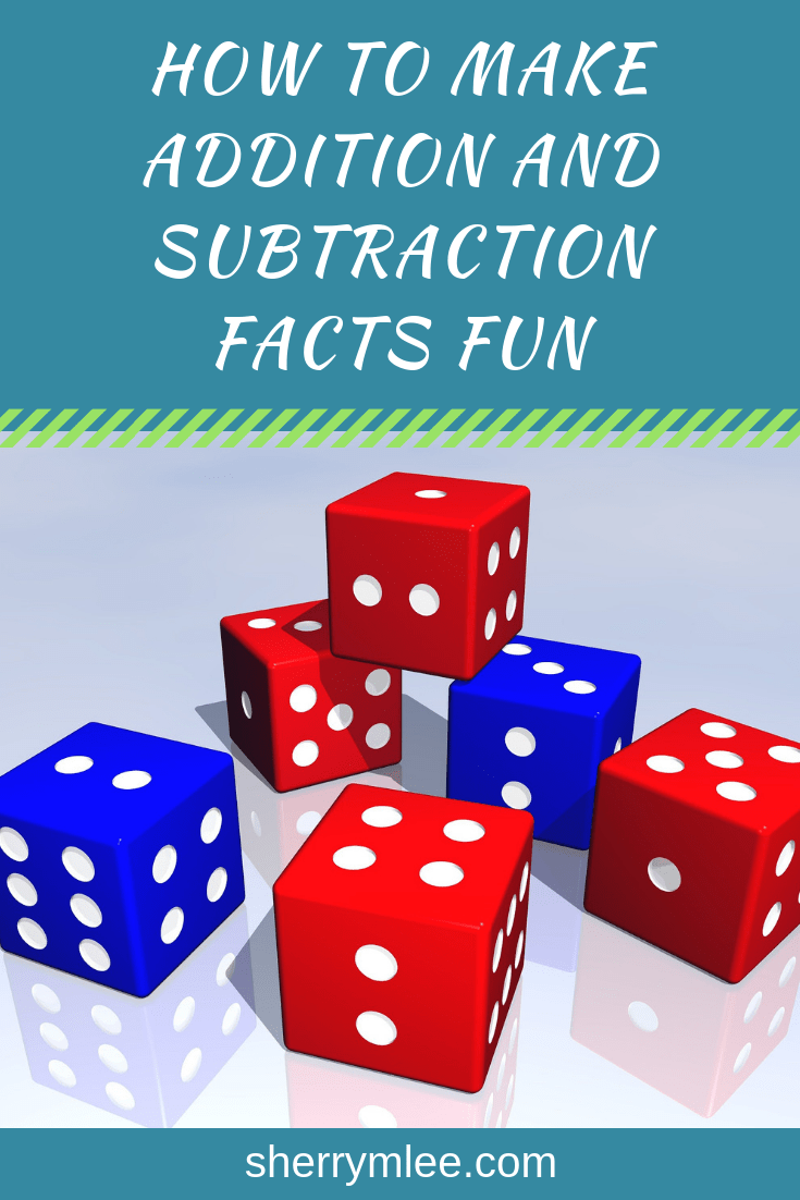 How to make addition and subtraction facts fun; making math fun; addition facts; addition fact games; subtraction fact games; addition games; subtraction games; making addition fun; making subtraction fun