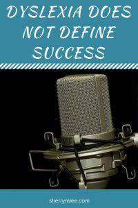 Dyslexia Does Not Define Success
