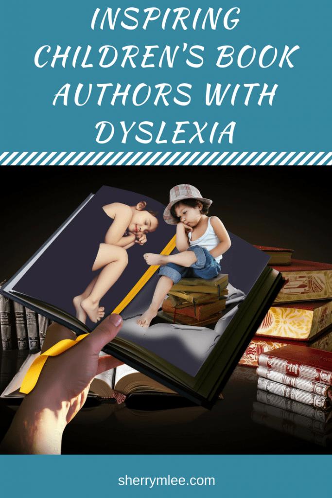 dyslexic authors; inspiring children's book authors with dyslexia; children book authors for kids; inspiring author; dyslexia motivation