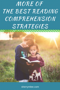 More of the Best Reading Comprehension Strategies