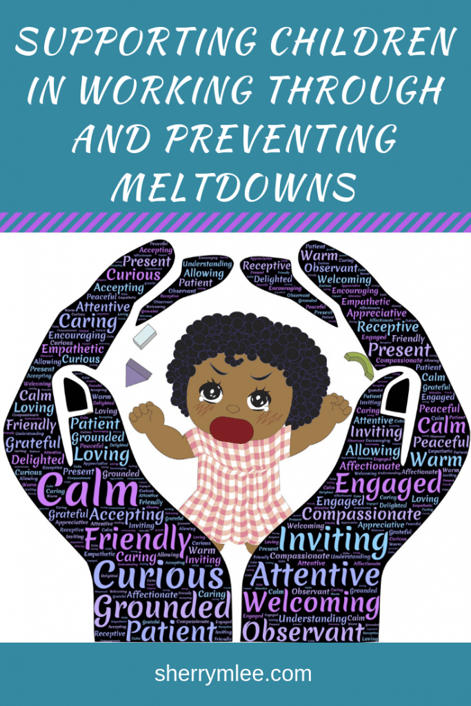 Supporting Children in Working Through and Preventing Meltdowns; strategies for preventing temper tantrums; helping children with anger; helping children with anxiety; meltdowns in children; positive behavior support