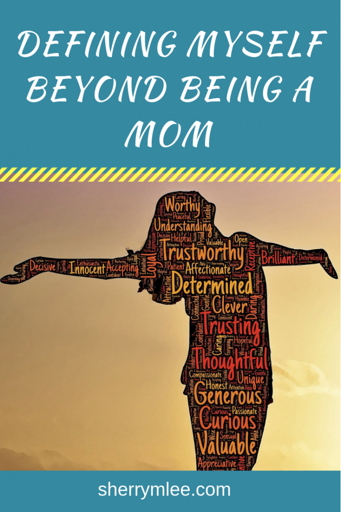 Defining Myself Beyond Being a Mom pin