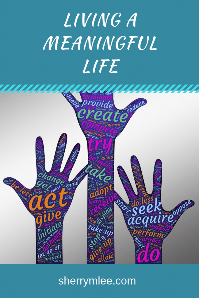 Living a meaningful life; living on purpose life; how to live a happy life #livingwithpurpose