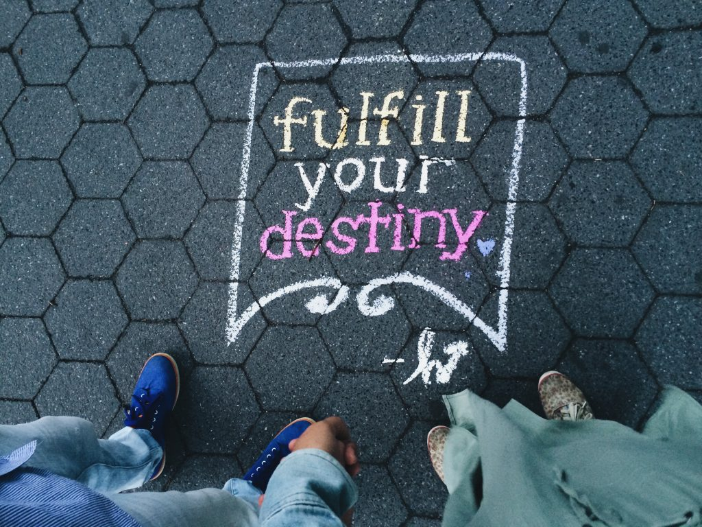 fulfill your destiny; living