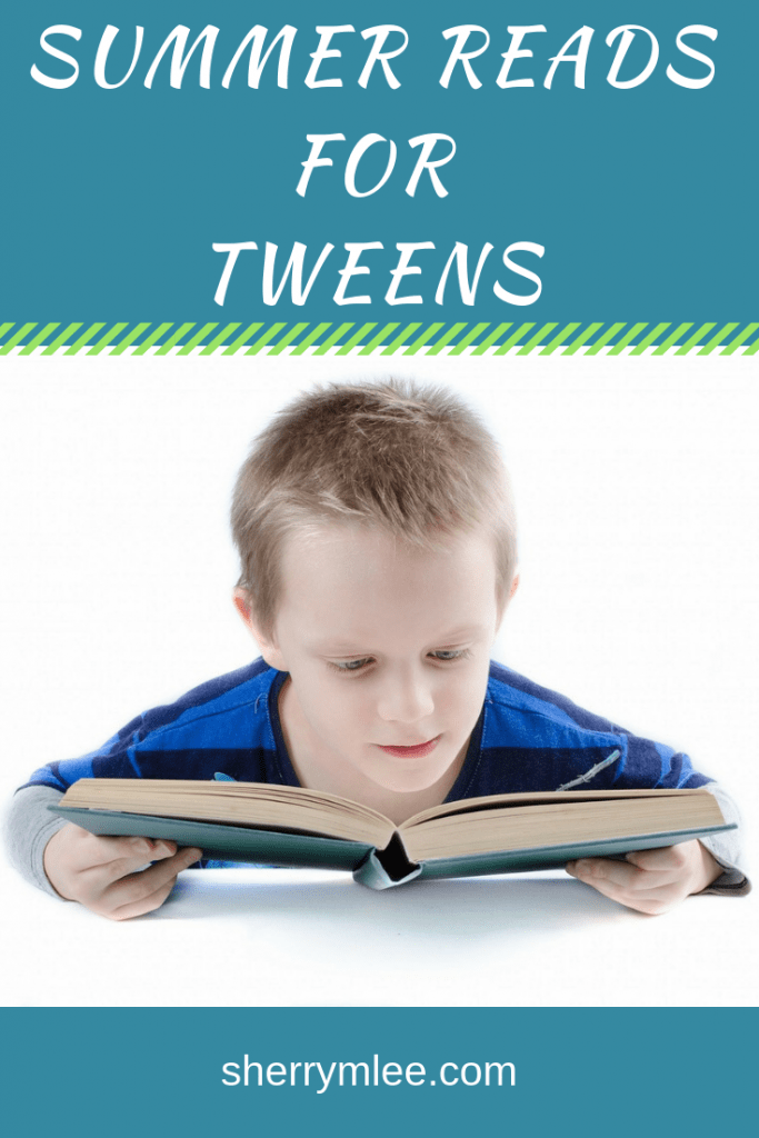 Summer Reads for Tweens; great books for tweens; reading lists; how to get your child to read