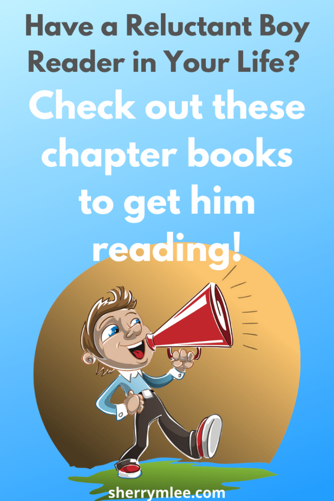 Do you have reluctant readers in your life? If so, check out these chapter books for boys; support for struggling readers; boys and reading; reading difficulties; how to get boys to read